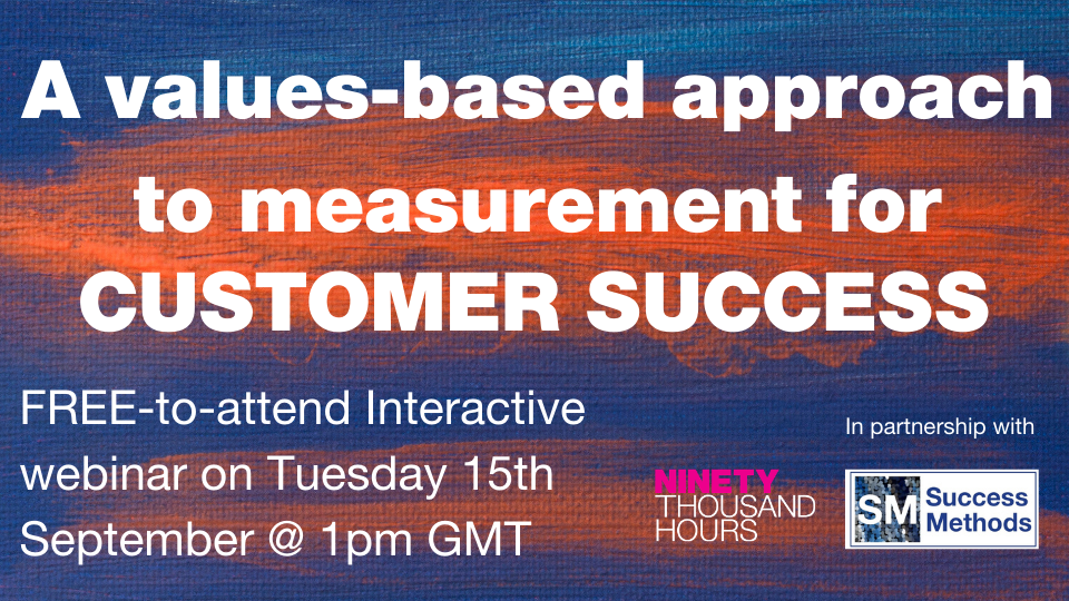A Values-based approach to measurement for Customer Success
