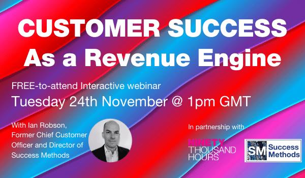 Customer Success as a Revenue Engine